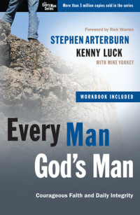 Every Man, God's Man by Stephen Arterburn and Kenny Luck with Mike Yorkey