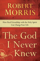 The God I Never Knew - Robert Morris
