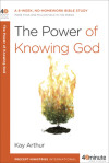 The Power of Knowing God - Kay Arthur