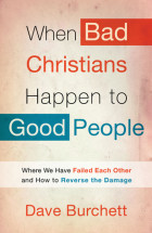 When Bad Christians Happen to Good People - Dave Burchett