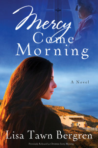 Mercy Come Morning by Lisa Tawn Bergren
