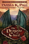 The Dragons of Chiril - Donita K. Paul