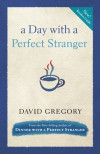 A Day with a Perfect Stranger - David Gregory