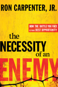 The Necessity of an Enemy by Ron Carpenter Jr.