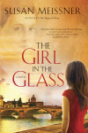 The Girl in the Glass - Susan Meissner