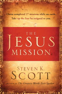 The Jesus Mission by Steven K. Scott