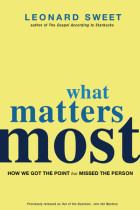 What Matters Most - Leonard Sweet