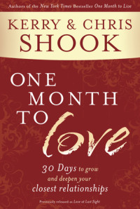 One Month to Love by Kerry and Chris Shook