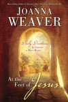 At the Feet of Jesus - Joanna Weaver