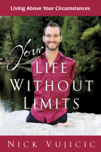 Your Life Without Limits by Nick Vujicic