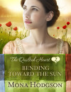 Bending Toward the Sun - Mona Hodgson