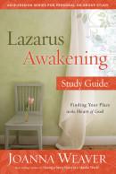 Lazarus Awakening Study Guide by Joanna Weaver