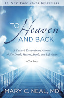 To Heaven and Back by Mary C. Md Neal