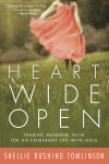 Heart Wide Open - Shellie Rushing Tomlinson