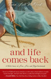 And Life Comes Back - Tricia Lott Williford