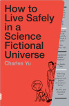 Charles Yu's 'How to Live Safely in a Science Fictional Universe' Heading to Big Screen