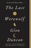 Glen Duncan's 'The Last Werewolf' Now Available in Paperback