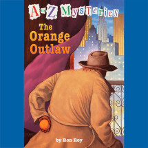 A to Z Mysteries: The Orange Outlaw Cover
