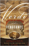 Verdi With a Vengeance