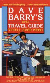 Dave Barry's Only Travel Guide You'll Ever Need Cover