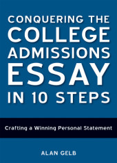 Conquering the College Admissions Essay in 10 Steps Cover