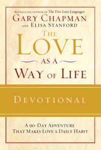 The Love as a Way of Life Devotional by Gary Chapman and Elisa Stanford