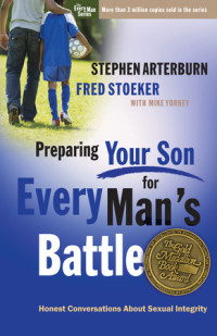 Preparing Your Son for Every Man's Battle by Stephen Arterburn and Fred Stoeker with Mike Yorkey