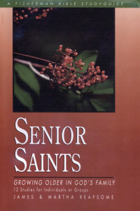 Senior Saints by James and Martha Reapsome