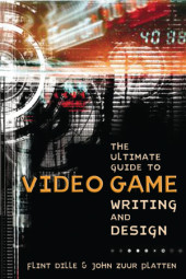 The Ultimate Guide to Video Game Writing and Design Cover