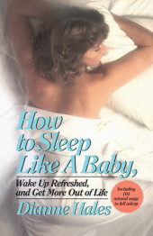 How to Sleep Like a Baby, Wake Up Refreshed, and Get More Out of Life Cover