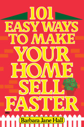 101 Easy Ways to Make Your Home Sell Faster Cover