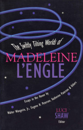 The Swiftly Tilting Worlds of Madeleine L'Engle Cover