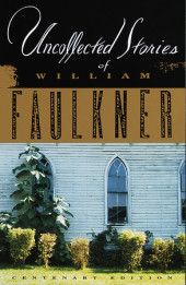 The Uncollected Stories of William Faulkner Cover