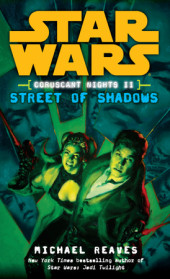 Street of Shadows: Star Wars (Coruscant Nights, Book II) Cover