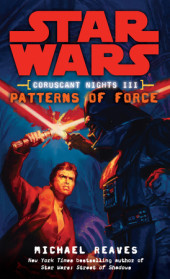 Patterns of Force: Star Wars (Coruscant Nights, Book III) Cover