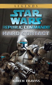 Hard Contact: Star Wars (Republic Commando) Cover