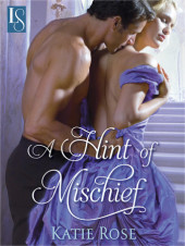 Loveswept Classic Release, A Hint of Mischief by Katie Rose + 2 eBook giveaway!!