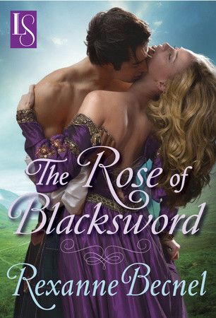 The Rose of Blacksword by Rexanne Becnel, a Loveswept Classic