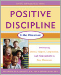 Positive Discipline in the Classroom, Revised 3rd Edition