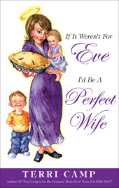 If It Weren't for Eve, I'd be a Perfect Wife Cover