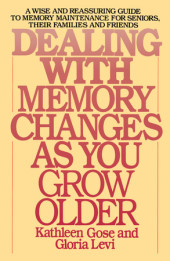 Dealing with Memory Changes As You Grow Older Cover