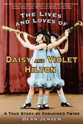 The Lives and Loves of Daisy and Violet Hilton Cover