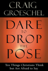 Dare to Drop the Pose