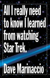 All I Really Need to Know I Learned from Watching Star Trek Cover