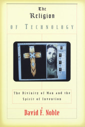 The Religion of Technology Cover