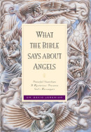 What the Bible Says about Angels by David Dr Jeremiah