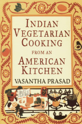 Indian Vegetarian Cooking from an American Kitchen Cover