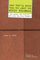 What They'll Never Tell You About the Music Business Cover