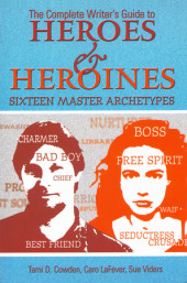Complete Writer's Guide to Heroes and Heroines Cover