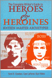 Complete Writer's Guide to Heroes and Heroines